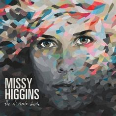 Hello Hello - Missy Higgins (One lady I haven't seen live yet.)