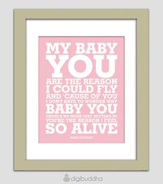 Nursery Art Print My Baby You Marc Anthony by digibuddhaArtPrints, $18.00  https://www.etsy.com/listing/102743441/nursery-art-print-my-baby-you-marc