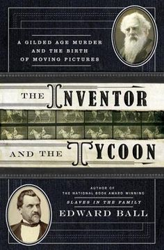 The Inventor and the Tycoon by Edward Ball is a non-fiction book about two pioneers, a murder and motion pictures. The author is a National Book Award winner for his previous book Slaves in the Family.    The publisher is giving away one copy to two winners of this book -to enter fill out the Rafflecoptter form at the end of thepost.