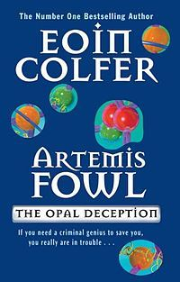 Artemis Fowl: The Opal Deception (known as Artemis Fowl and the Opal Deception in Europe) is a teen fantasy novel published in 2005, the 4th book in the Artemis Fowl series by the Irish author Eoin Colfer. #ArtemisFowl #book4 #scifi #fantasy