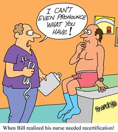 """""""I can't even pronounce what you have!"""" #recertification #nurse #humor"""