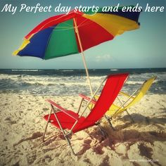 My perfect day starts and ends here