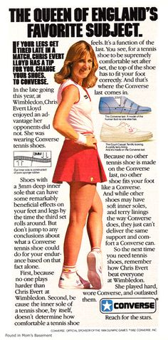 """The Queen of England's Favorite Subject."" Vintage Converse ad featuring Chris Evert Lloyd. #tennis #converse Evert Lloyd, Chris Evert Tennis"