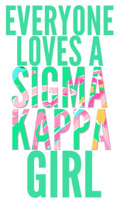 Sigma Kappa!