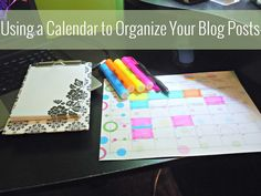 Using an Editorial Calendar to Organize Your Blog - A Dose of Paige