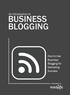 An Introduction to Business Blogging (Free E-book)  http://www.hubspot.com/introduction-to-business-blogging/