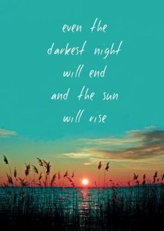 dark night, les miserables, remember this, the darkness, sunset, sunris, thought, a tattoo, quot