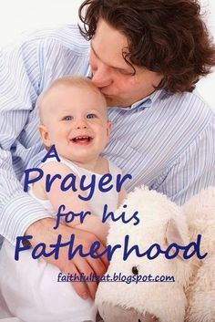 A Prayer for His Fatherhood. Part of a 40 day prayer challenge of praying for your Husband.