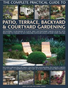 Must Get...   The Complete Practical Guide to Patio, Terrace, Backyard & Courtyard Gardening.