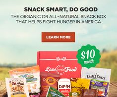Like a Birchbox, except for organic, all-natural snack food AND for each box, they donate a meal to a hungry child in the U.S.! The 6-8 snacks are delicious (things you'd see in Whole Foods)! Try the first box for free by following this link!