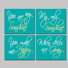 Teal Yellow - You Are My Sunshine 8x10 Set of 4 Wall Art Decor Prints Poster Nursery Child Kid Room Typography. $38.00, via Etsy.