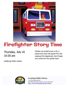 Children are invited to join us for a special story time with guests from the Leesburg Fire Department on Thursday, July 10th at 10:30am at the Leesburg Public Library. Don't forget your camera for this special event.