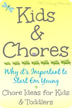 Chores for Toddlers? Why it is Good to Start Young - Chore Ideas for Kids and Toddlers
