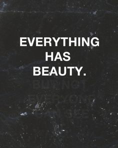 Look closely because sometimes the most beautiful things won't be seen the first time... ;)