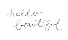 hello beautiful / type & title