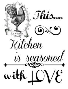 This kitchen is seasoned with LOVE #free #Printable #Rooster