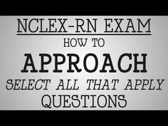 ▶ NCLEX-RN Exam   How To Approach Select All That Apply Questions - YouTube