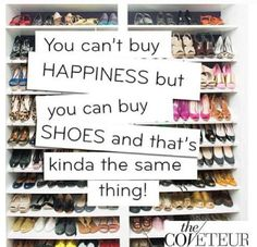 """You Can't Buy Happiness..."" Shoes #Quote"