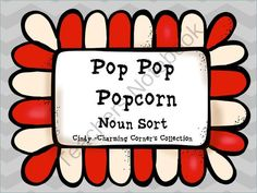 Pop Pop Popcorn Noun Sort ! Enter for your chance to win 1 of 3.  Pop Pop Popcorn Noun Sort (31 pages) from Charming Corner's Collection on TeachersNotebook.com (Ends on on 11-2-2014)  This pack can be used to introduce Nouns or as a center activity.