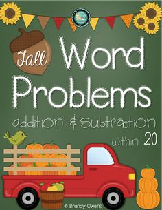 Fall Themed Word Problems, addition & subtraction within 20. Start unknown, result unknown, change unknown, addition of 3 addends. Students draw picture, number line, and equation.