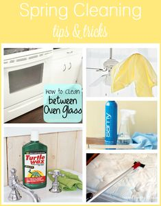 Spring Cleaning Tips and Tricks - fab ideas! - Wow...I had no idea that cleaning between the oven glass was so simple!!