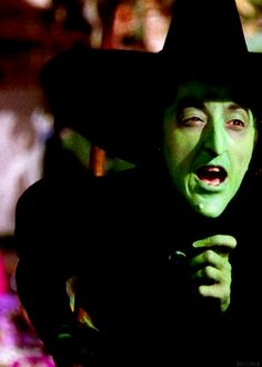 I'll get you my pretty.....Margaret Hamilton in The Wizard of Oz