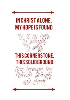 In Christ alone, my hope is found...