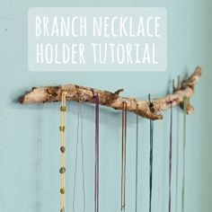 A super easy tutorial - make a branch necklace holder