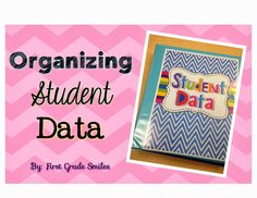 Organizing Student Data - create a student data binder that includes everything