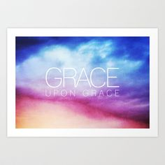 John+1:16+Grace+upon+Grace+Art+Print+by+Pocket+Fuel+-+$17.95