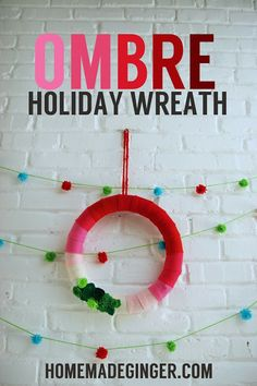 homemade ginger: TUTORIAL: Ombre Holiday Wreath