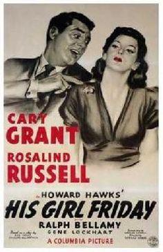 best movie film, friday 1940, movi poster, cari grant, girl friday, cary grant, favorit movi, posters, rosalind russel