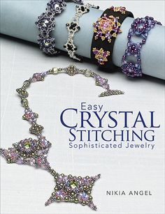 Easy Crystal Stitching, Sophisticated Jewelry by Nikia Angel - available for Pre-Order