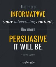 """A great Ogilvyism with a twist... """"The more informative your advertising, the more persuasive it will be."""" David Ogilvy #Advertising #Quote"""