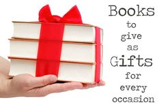 Books to give as gifts for any occasion.