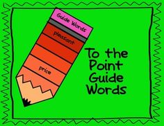 To the Point Guide Words $                       Seventy preprogrammed Guide Word Pencils are provided in this file  Each pencil has a preprogrammed list of guide words. The top word is the first dictionary entry word and the bottom word is the last dictionary entry word. Students need to determine  2 possible word choices to fit between the guide words. An answer key is not given as answers will vary. Students can use alphabetical skills or a dictionary to help generate their own answers.