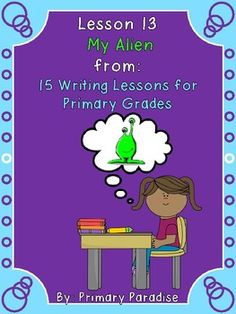 FREE My Alien-Week long writing plan with everything you need from beginning to end! SO cute and fun!
