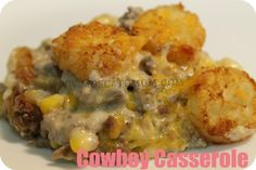 Cowboy Casserole Recipe - made it last night - super easy and uber delicious.