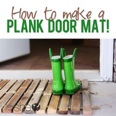 How to make a Plank Door Mat! #diy #wood #planks #upcycle from howdoesshe.com. {for the garage} back doors, doormat, front doors, door mat, plank, back porches, mats, wooden doors, front door entry
