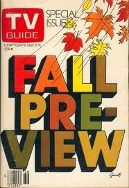 TV Guide Fall Pre-View was always exciting. Fall was when all the new shows came out and it was a big deal. Summer was always repeats, then in fall, your faves came back with new episodes and also new shows were introduced.