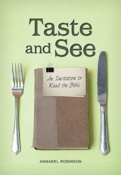 Taste and See: An invitation to read the Bible, http://www.amazon.com/dp/B00A6GAAZ8/ref=cm_sw_r_pi_awdm_f4Qdtb17YS3ZG