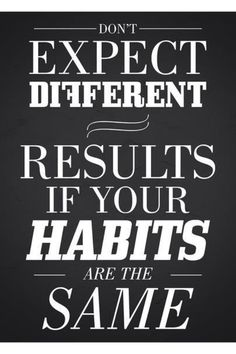 Good habits = good results