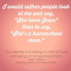 So true. I can't stand someone identifying me as a homeschool Mom. The whole reason I homeschool is so that my children know Jesus to the best I can teach them, not because homeschooling is hipster or anyone else does it.