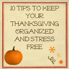 10 #Tips to Keep Your Thanksgiving Organized and Stress Free