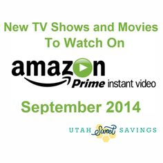 Utah Sweet Savings: Amazon Prime Instant Video: New TV Shows and Movies in SEPTEMBER 2014!