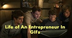 The Story of An Entrepreneur's Life In 15 GIFs | thetecnica