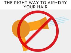 Let mother nature do its thing. Here are 6 tips to properly air-dry your hair.
