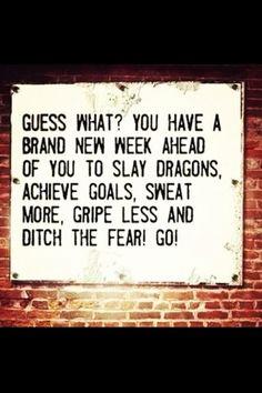 Brand new week ahead...GO! ~ Re-Pinned b  - http://myfitmotiv.com - #myfitmotiv #fitness motivation #weight loss #food #fitness #diet #gym #motivation