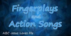 A list of preschool fingerplays and action songs that all children should know.