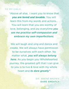 """This is how I want to parent my children. Quote by Dr. Brene Brown from her book """"Dare Greatly"""""""